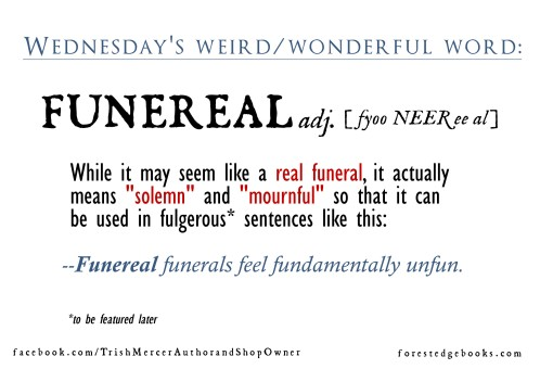 Wednesday word FUNEREAL