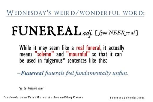 Wednesday word FUNEREAL