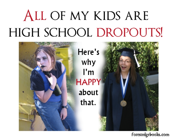 my kids are high school dropouts